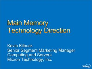Main Memory Technology Direction