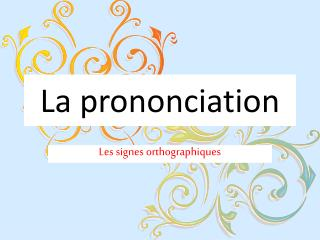 La  prononciation