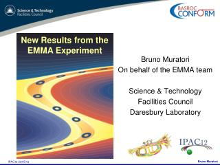 Bruno  Muratori On behalf of the EMMA team Science & Technology  Facilities Council
