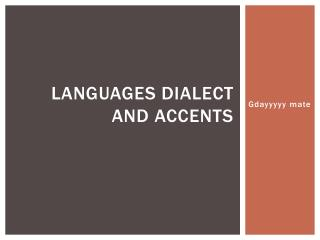 Languages Dialect and Accents