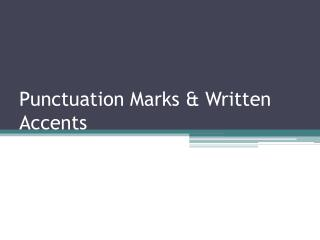 Punctuation Marks & Written Accents