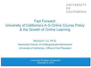 Fast Forward: University of California's A-G Online Course Policy & the Growth of Online Learning