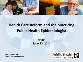 Health Care Reform and the practicing Public Health Epidemiologist