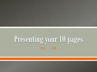 Presenting your 10 pages