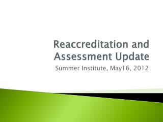 Reaccreditation and Assessment Update