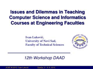 Issues and Dilemmas in Teaching Computer Science and Informatics Courses at Engineering Faculties