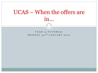 UCAS – When the offers are in...