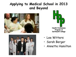 Applying to Medical School in  2013  and Beyond