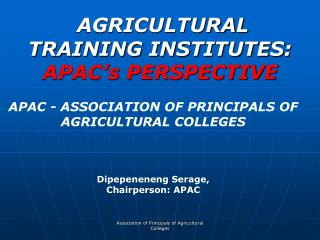 AGRICULTURAL TRAINING INSTITUTES:  APAC's PERSPECTIVE