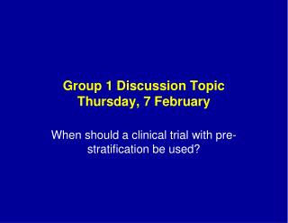Group 1 Discussion Topic Thursday, 7 February