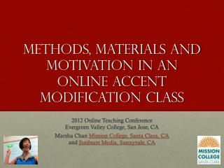 Methods, Materials and Motivation in an online Accent Modification Class