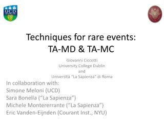 Techniques for rare events:  TA-MD & TA-MC