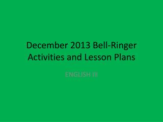 December 2013 Bell-Ringer Activities and Lesson Plans