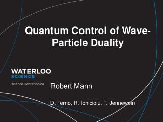 Quantum Control of Wave-Particle Duality