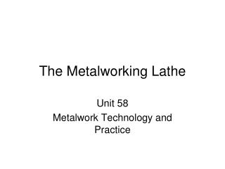The Metalworking Lathe