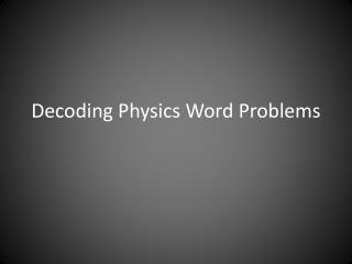 Decoding Physics Word Problems