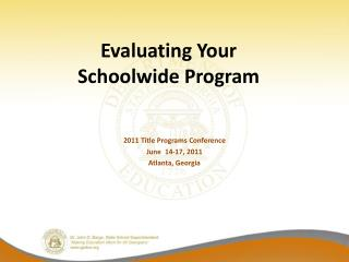 Evaluating Your  Schoolwide Program