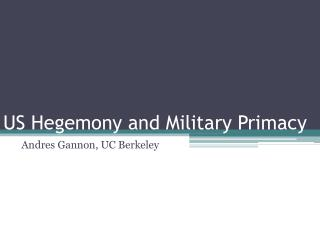 US Hegemony and Military Primacy