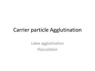 Carrier particle Agglutination