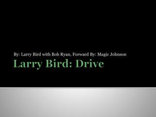 Larry Bird: Drive