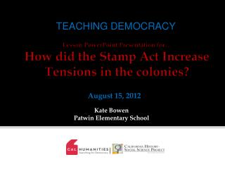 Lesson PowerPoint Presentation for… How did the Stamp Act Increase Tensions in the colonies?