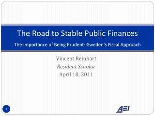The Road to Stable Public Finances  The Importance of Being Prudent--Sweden's Fiscal Approach