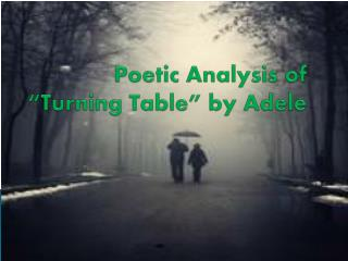 "Poetic Analysis of ""Turning Table"" by Adele"