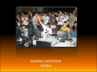 GAMING OVERVIEW  SERBIA