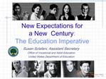 New Expectations for a New Century: The Education Imperative