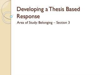 Developing a Thesis Based Response