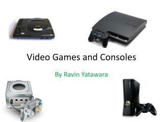 Video Games and Consoles
