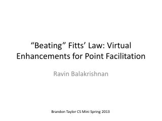 """Beating""  Fitts ' Law: Virtual Enhancements for Point Facilitation"