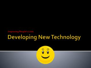 Developing New Technology