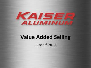 Value Added Selling June 3 rd , 2010