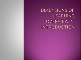 Dimensions of Learning Overview 1: Introduction