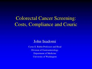 Colorectal  Cancer Screening:  Costs, Compliance and  Couric