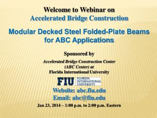 Welcome  to Webinar on Accelerated Bridge  Construction