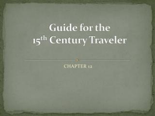 Guide for the  15 th  Century Traveler