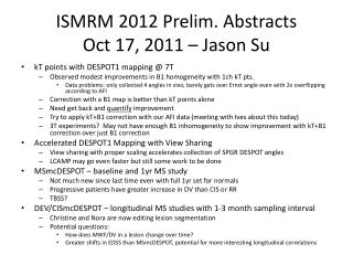ISMRM 2012 Prelim. Abstracts Oct 17, 2011 – Jason Su