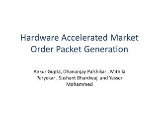 Hardware Accelerated Market Order Packet Generation
