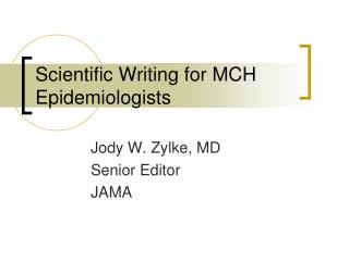 Scientific Writing for MCH Epidemiologists