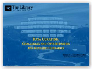 Data Curation:  Challenges and Opportunities  for Research Libraries