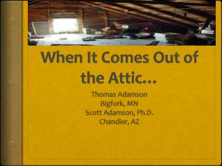 When It Comes Out of the Attic…