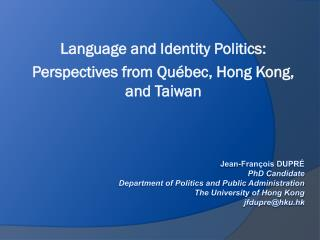 Language and Identity Politics: Perspectives from Québec, Hong Kong, and Taiwan