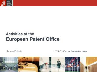 Activities of the  European Patent Office