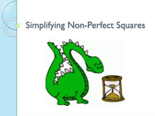 Simplifying Non-Perfect Squares