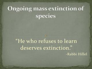 Ongoing mass extinction of species