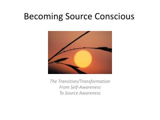 Becoming Source Conscious