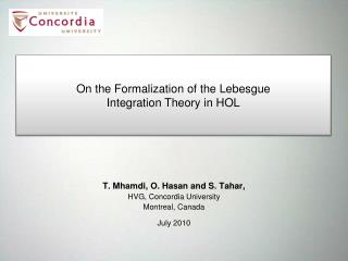 T. Mhamdi, O. Hasan and S. Tahar,  HVG, Concordia University Montreal, Canada July 2010