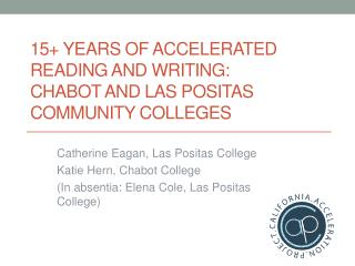 15+ Years of Accelerated Reading and Writing:  Chabot  and Las Positas Community Colleges